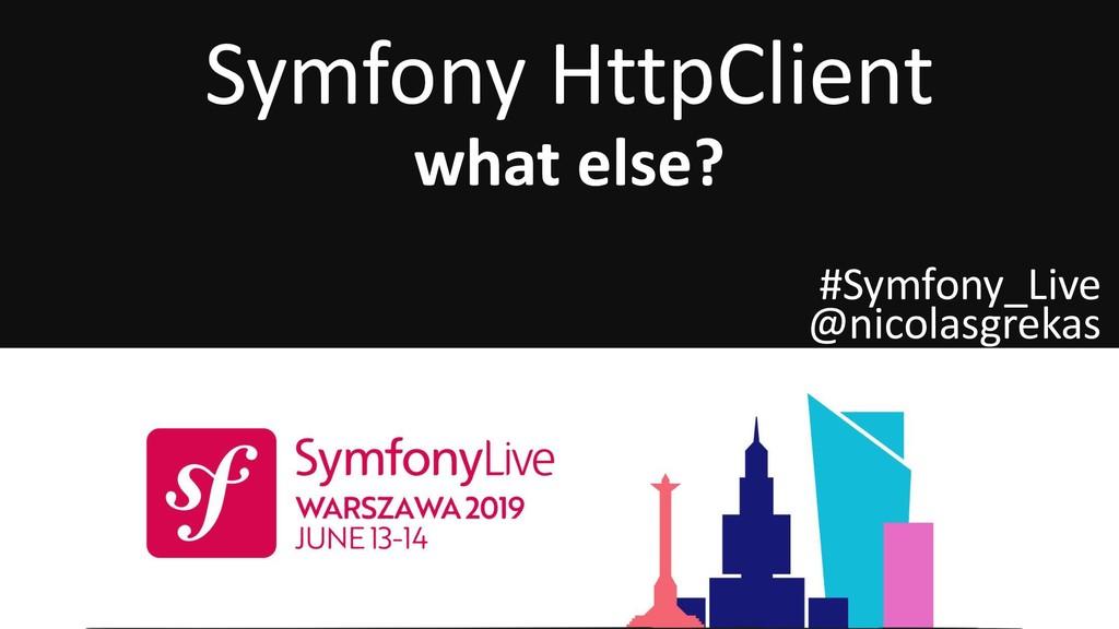 Symfony HttpClient what else? #Symfony_Live @ni...