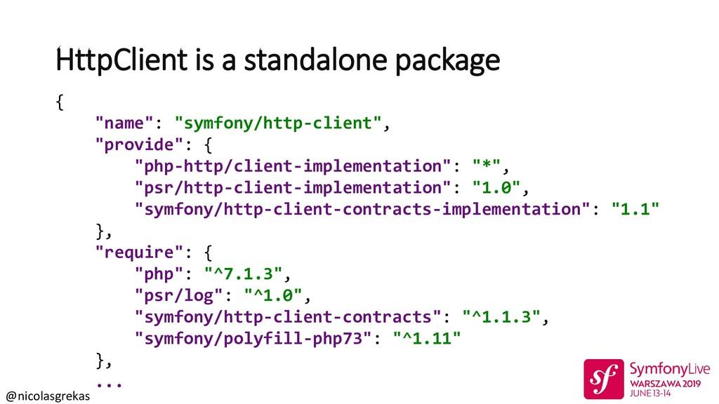 "@nicolasgrekas { ""name"": ""symfony/http-client"",..."