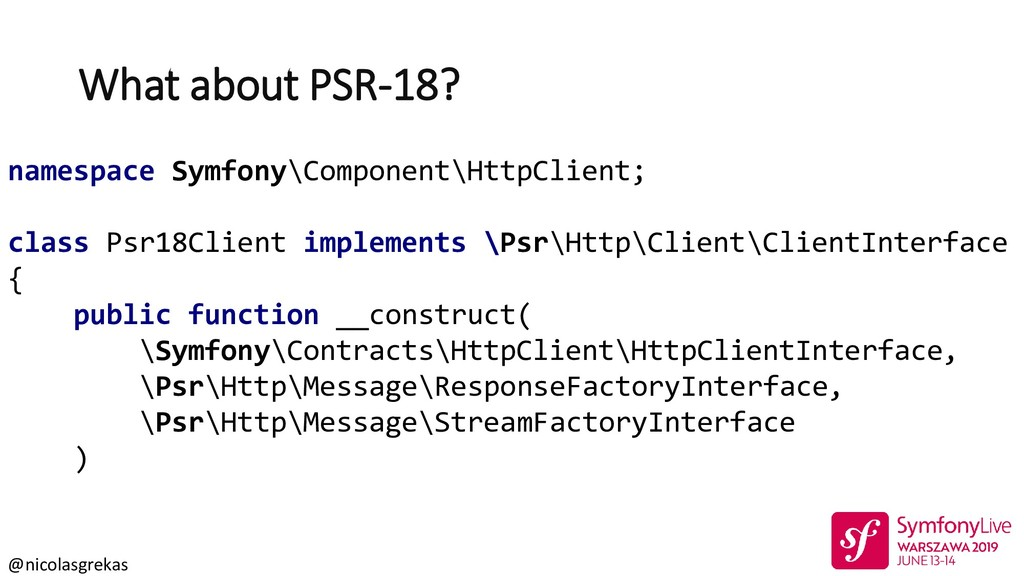 @nicolasgrekas What about PSR-18? namespace Sym...