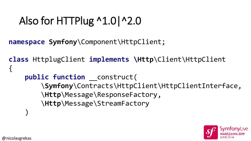@nicolasgrekas Also for HTTPlug ^1.0|^2.0 names...