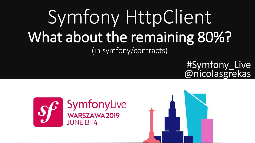 Symfony HttpClient What about the remaining 80%...