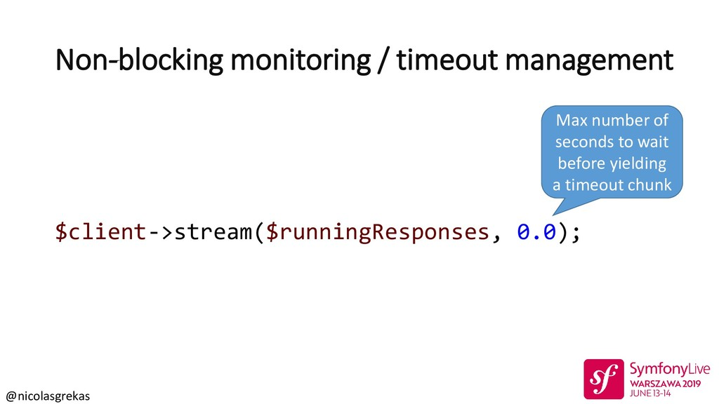 @nicolasgrekas Non-blocking monitoring / timeou...
