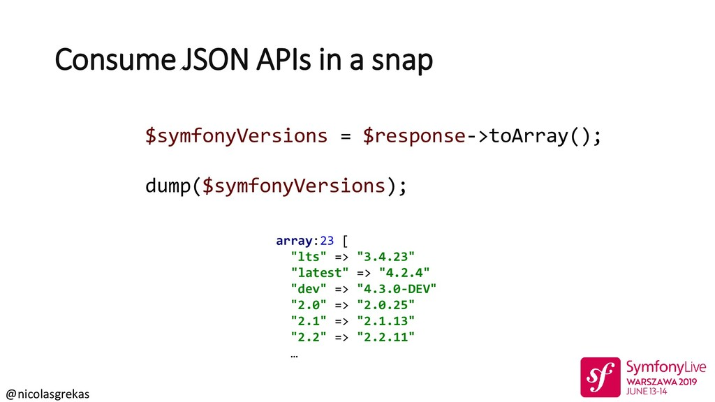 @nicolasgrekas Consume JSON APIs in a snap $sym...