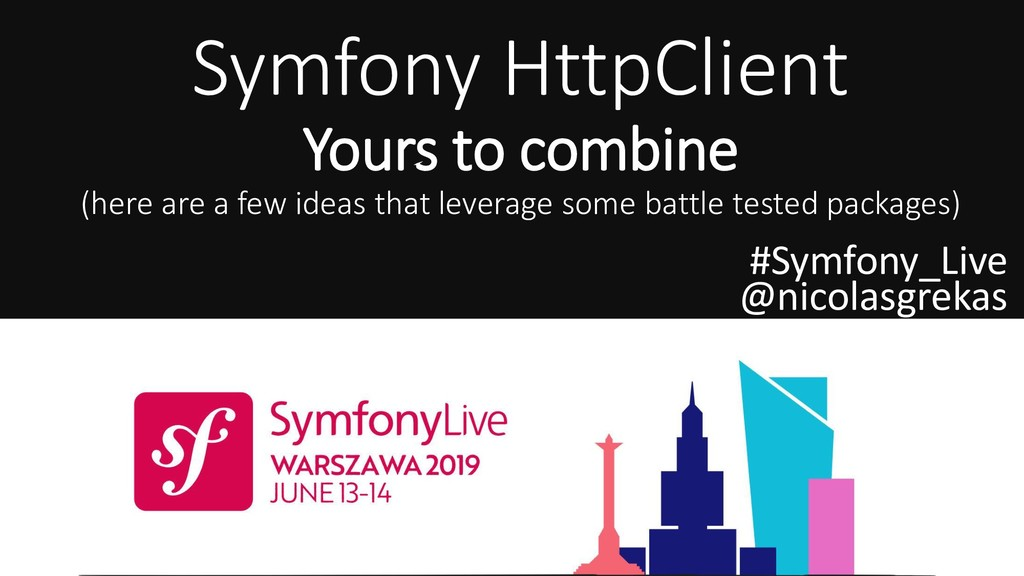Symfony HttpClient Yours to combine (here are a...