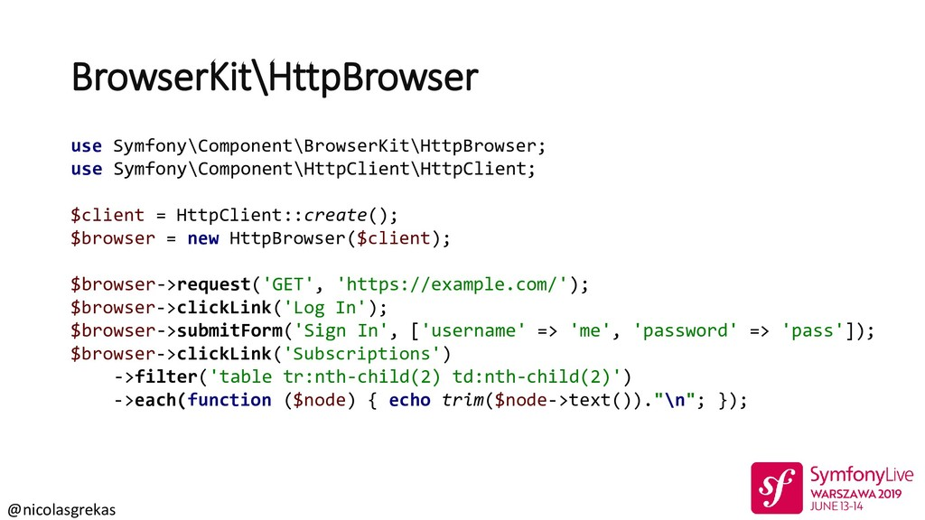 @nicolasgrekas BrowserKit\HttpBrowser use Symfo...