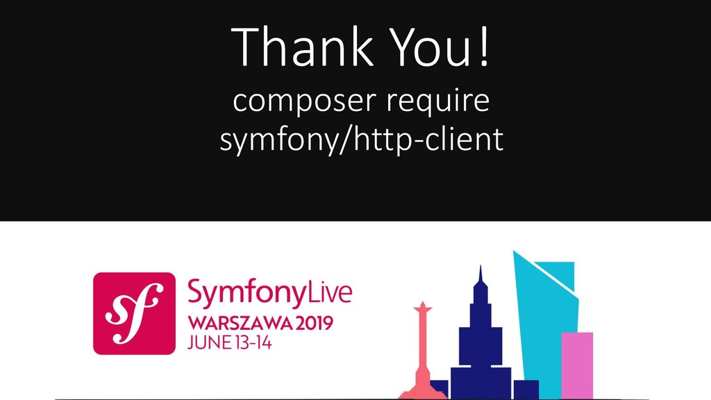 Thank You! composer require symfony/http-client