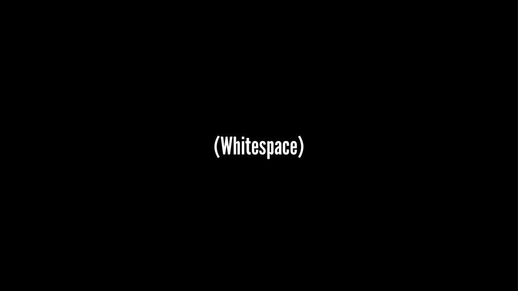 (Whitespace)