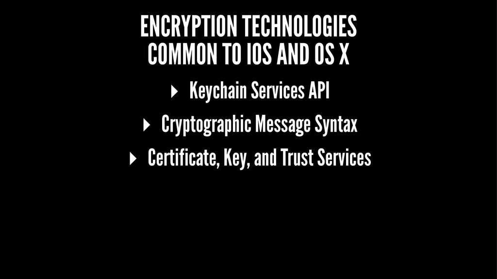 ENCRYPTION TECHNOLOGIES COMMON TO IOS AND OS X ...