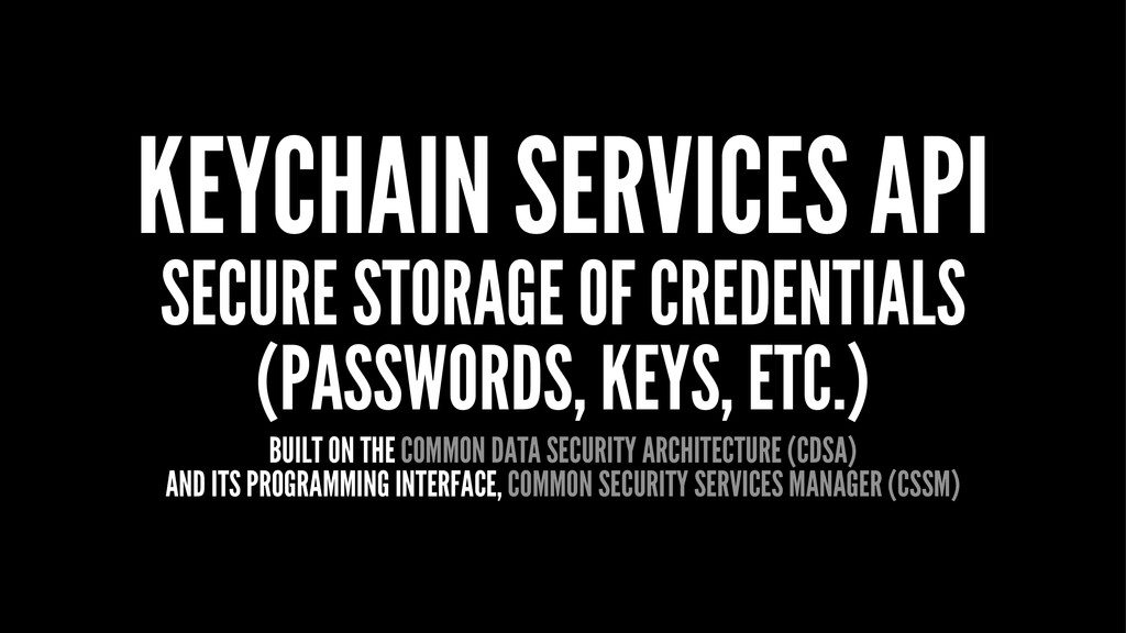 KEYCHAIN SERVICES API SECURE STORAGE OF CREDENT...