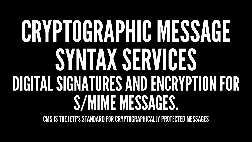 CRYPTOGRAPHIC MESSAGE SYNTAX SERVICES DIGITAL S...