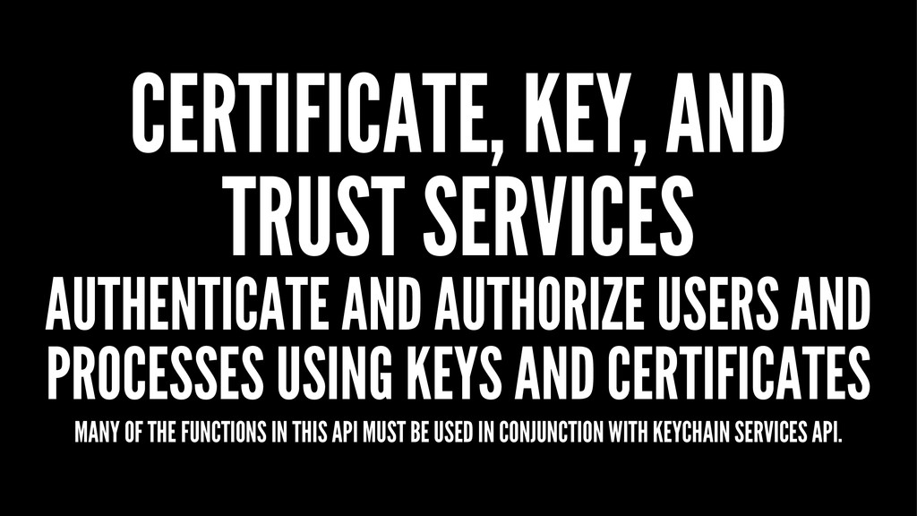 CERTIFICATE, KEY, AND TRUST SERVICES AUTHENTICA...