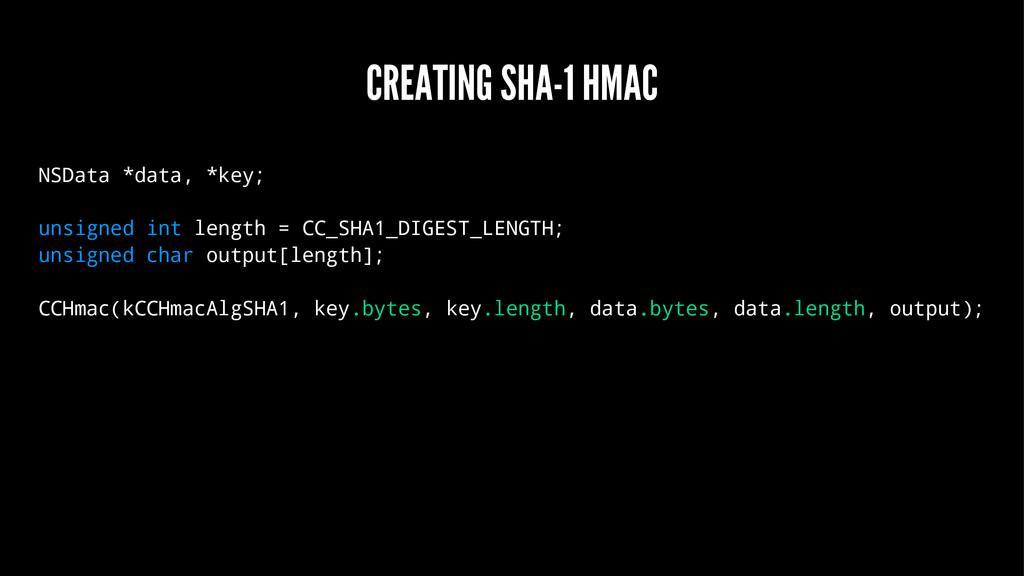 CREATING SHA-1 HMAC NSData *data, *key; unsigne...
