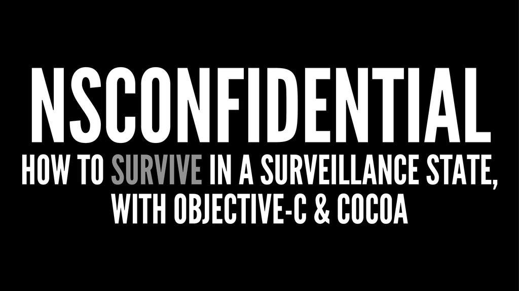 NSCONFIDENTIAL HOW TO SURVIVE IN A SURVEILLANCE...