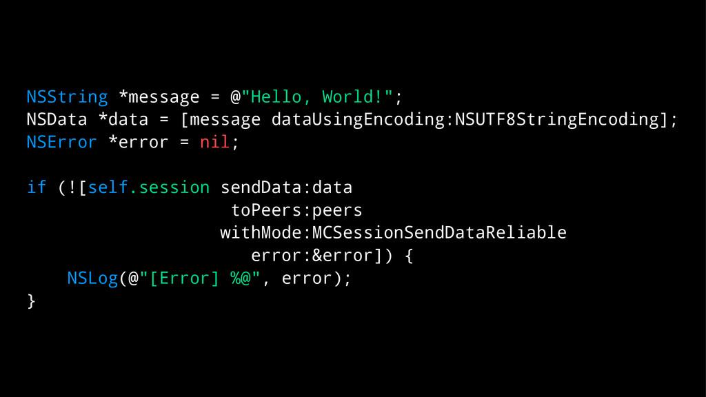 "NSString *message = @""Hello, World!""; NSData *d..."
