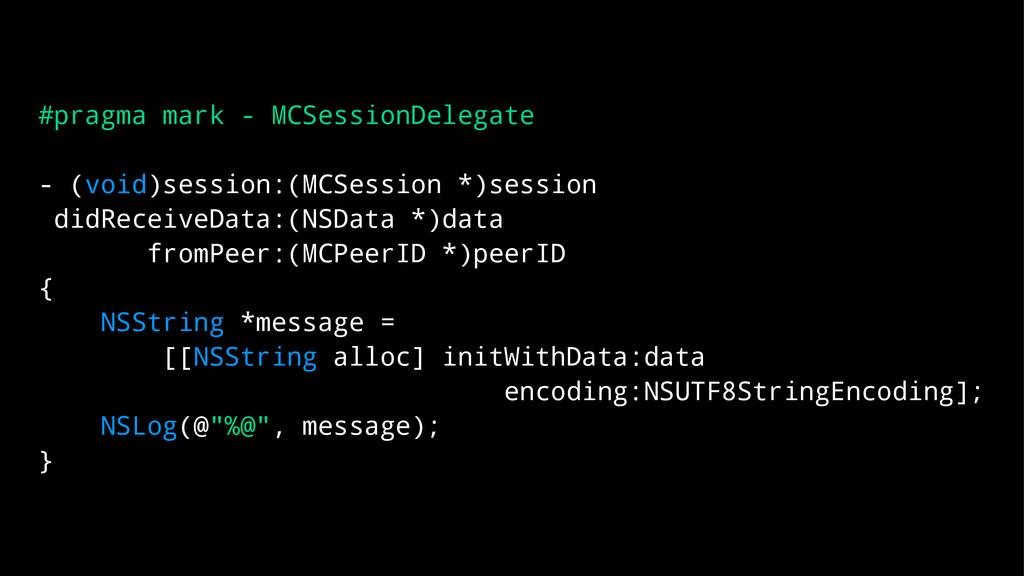 #pragma mark - MCSessionDelegate - (void)sessio...