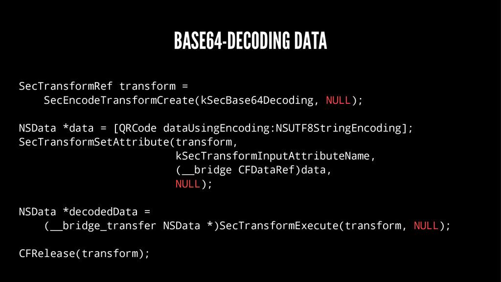 BASE64-DECODING DATA SecTransformRef transform ...