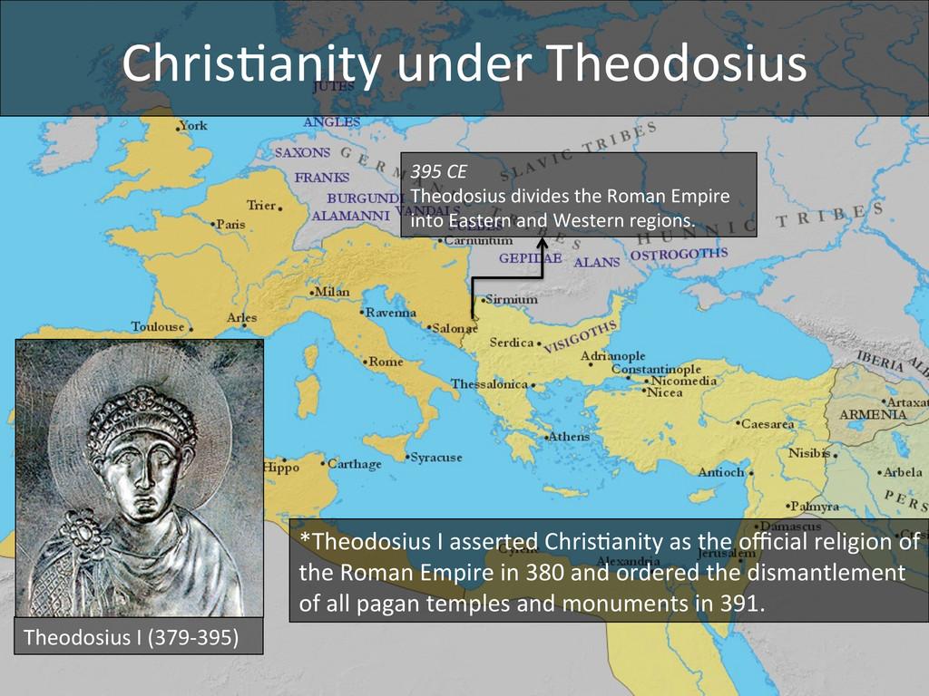 Chris4anity under Theodosius  395 C...