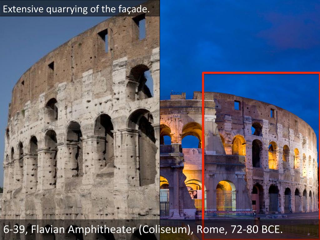Extensive quarrying of the façade....