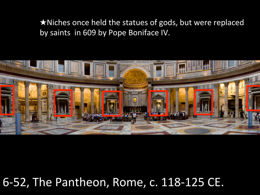 ★Niches once held the statues of...