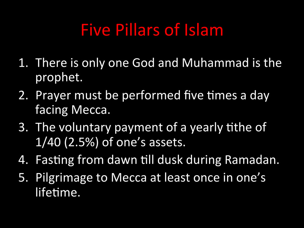 Five Pillars of Islam  1. There ...