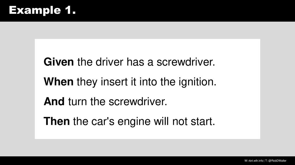 W: rbrt.wllr.info | T: @RobDWaller Example 1. G...