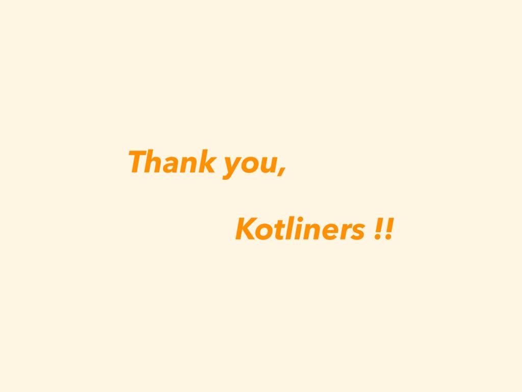 Thank you, Kotliners !!