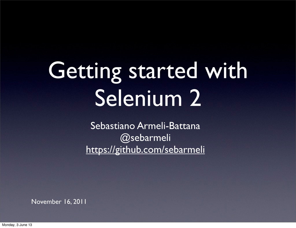 Getting started with Selenium 2 Sebastiano Arme...