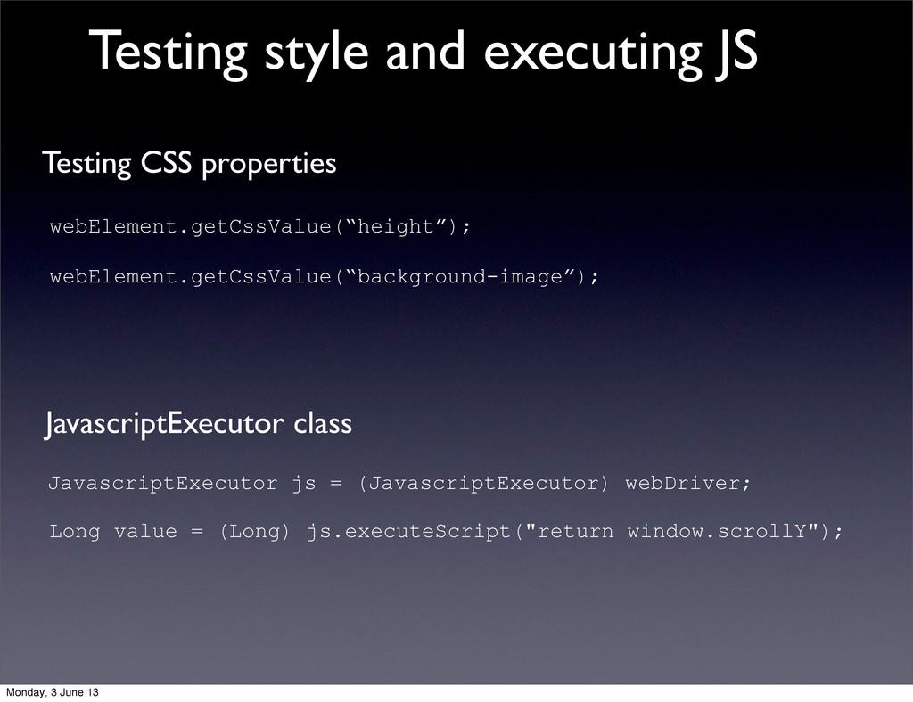 "Testing CSS properties webElement.getCssValue(""..."