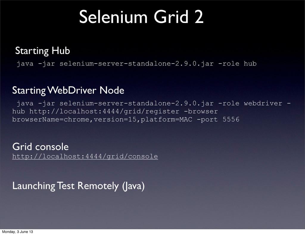 Starting Hub java -jar selenium-server-standalo...