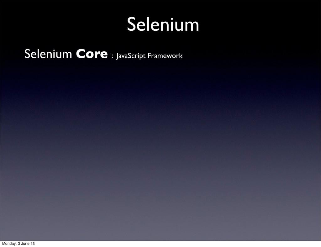 Selenium Selenium Core : JavaScript Framework M...