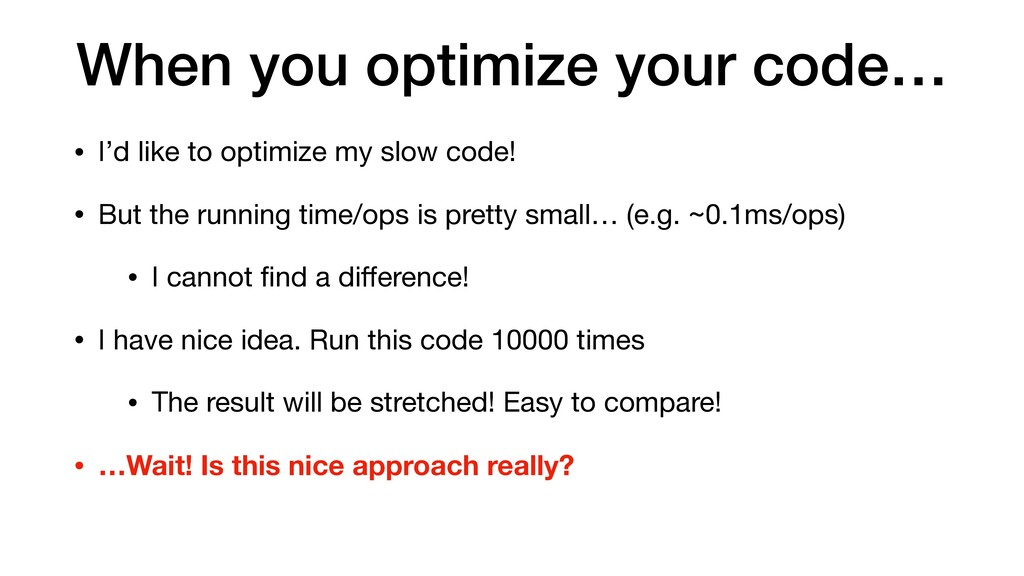 When you optimize your code… • I'd like to opti...