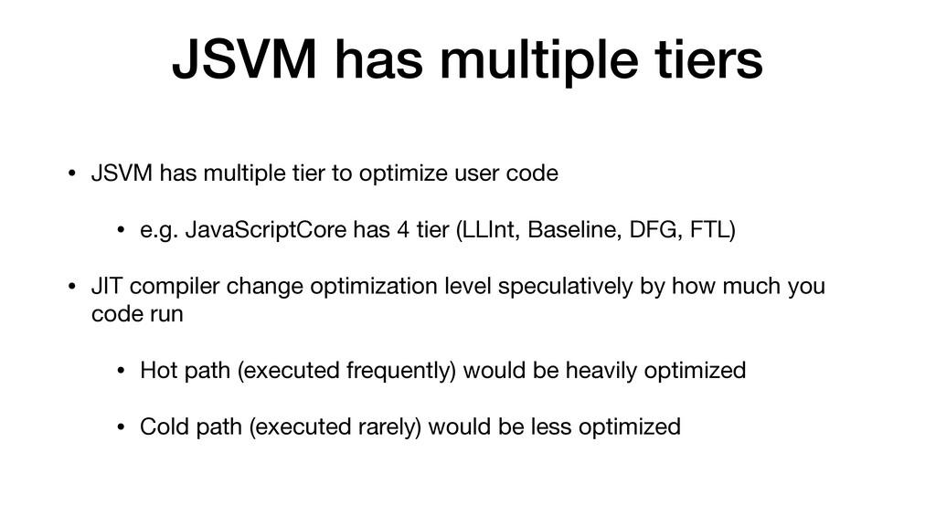 JSVM has multiple tiers • JSVM has multiple tie...