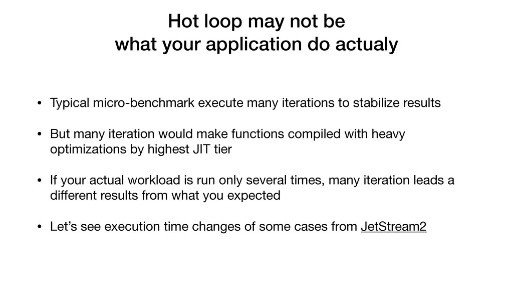 Hot loop may not be what your application do ac...