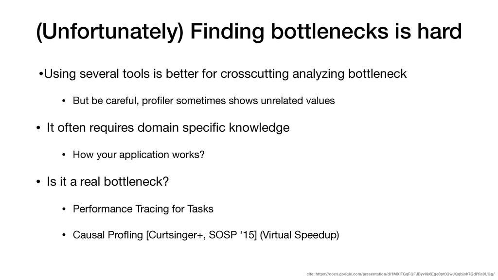(Unfortunately) Finding bottlenecks is hard •Us...
