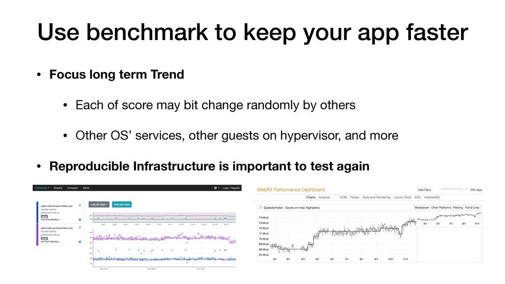 Use benchmark to keep your app faster • Focus l...