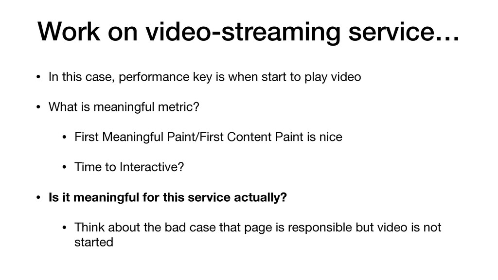 Work on video-streaming service… • In this case...