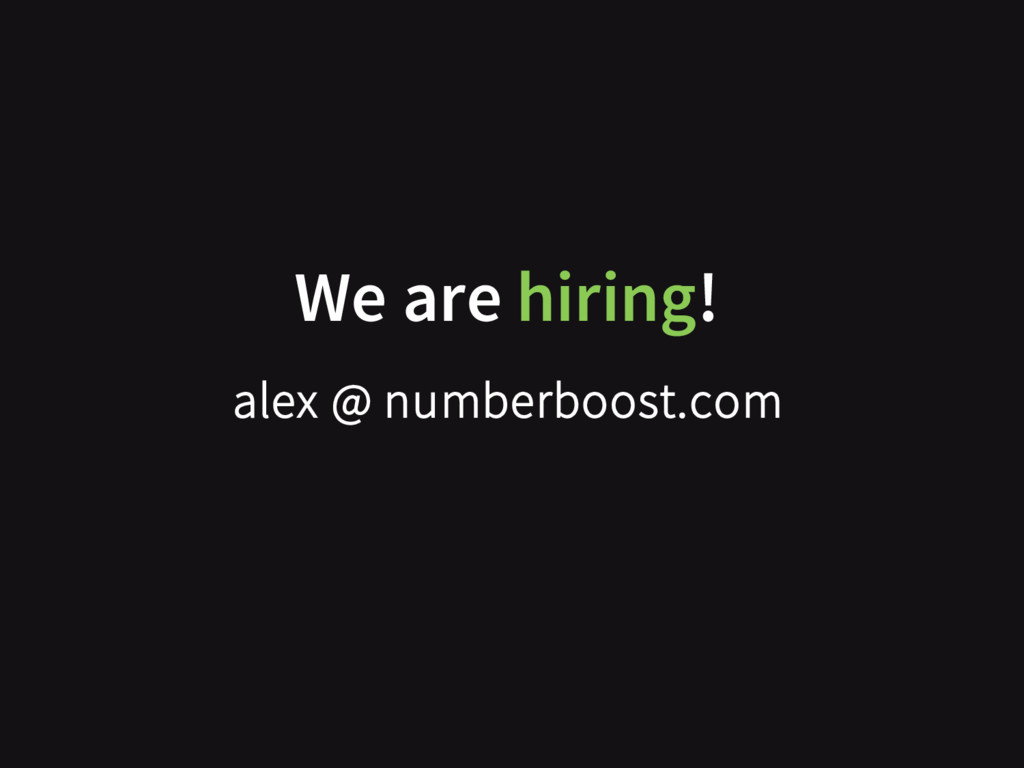 We are hiring! alex @ numberboost.com