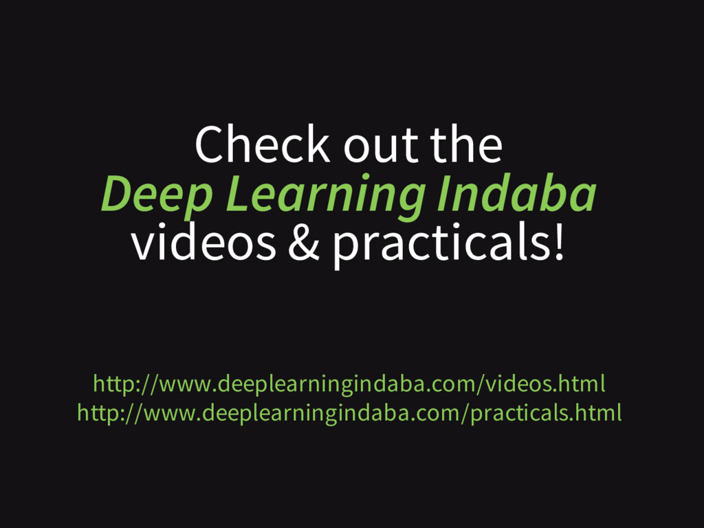 Check out the Deep Learning Indaba videos & pra...