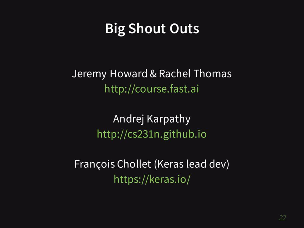 Big Shout Outs Jeremy Howard & Rachel Thomas ht...