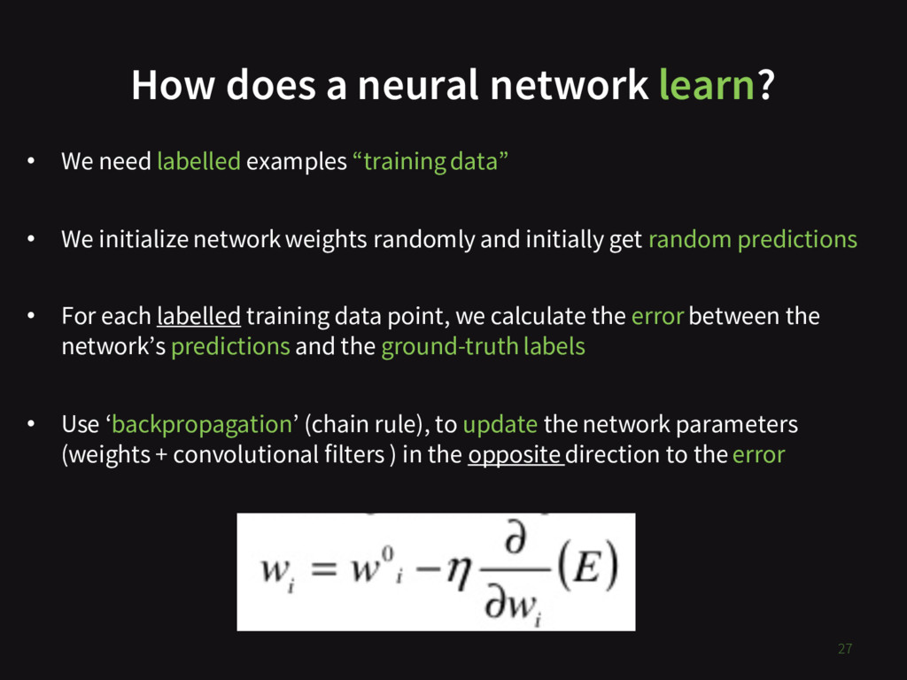 How does a neural network learn? 27 • We need l...