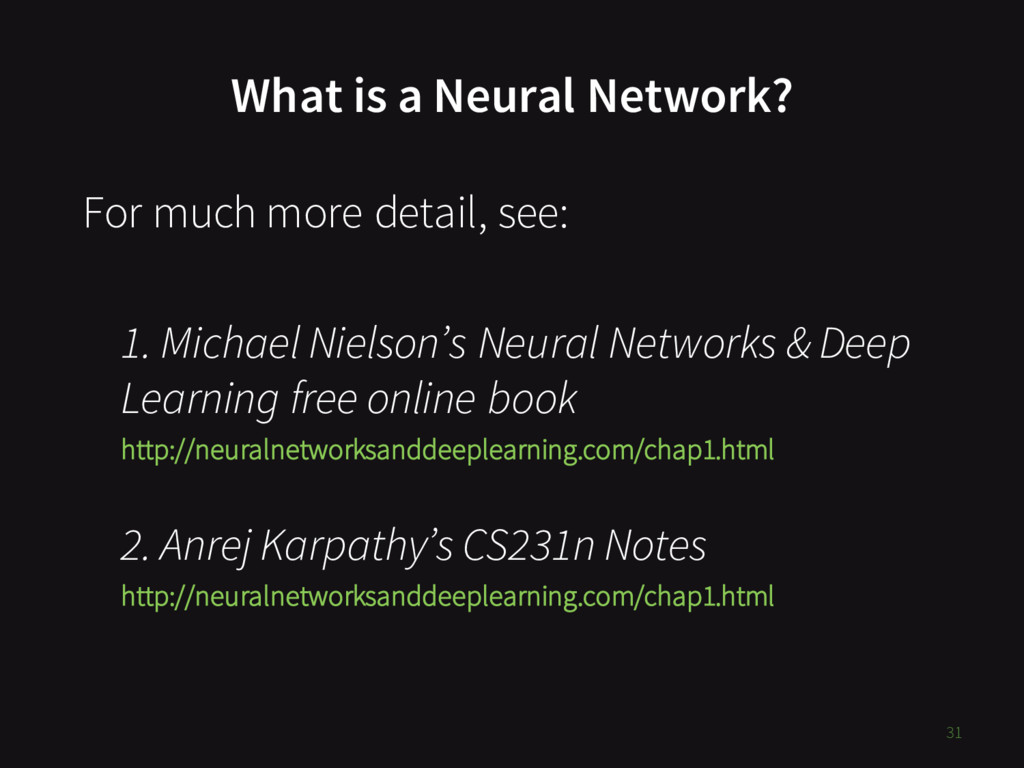 What is a Neural Network? For much more detail,...