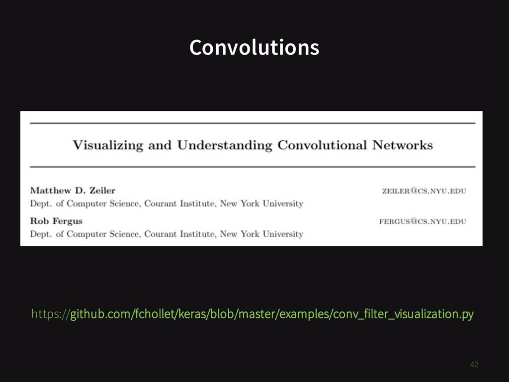 Convolutions 42 https://github.com/fchollet/ker...