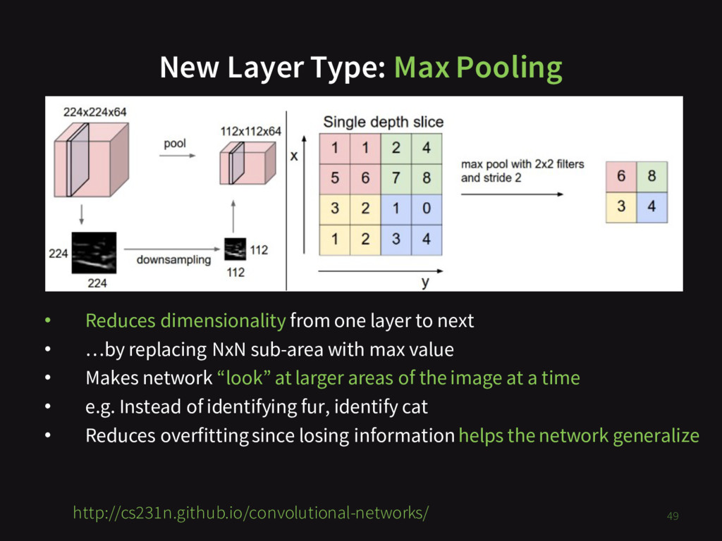 New Layer Type: Max Pooling • Reduces dimension...