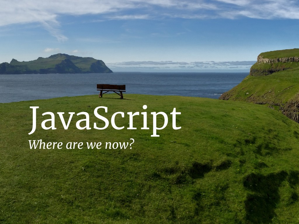 JavaScript Where are we now?