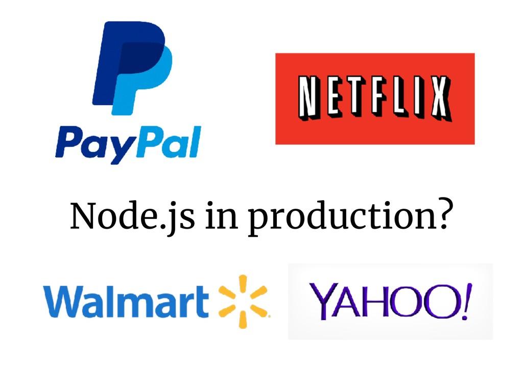 Node.js in production?