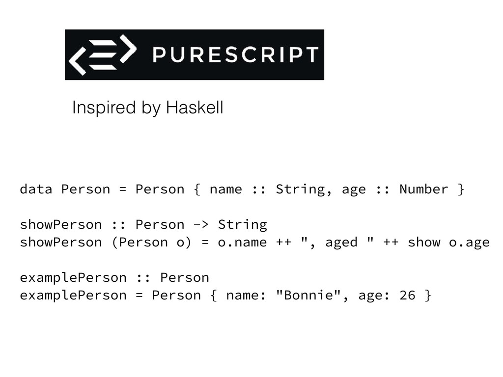 data Person = Person { name :: String, age :: N...