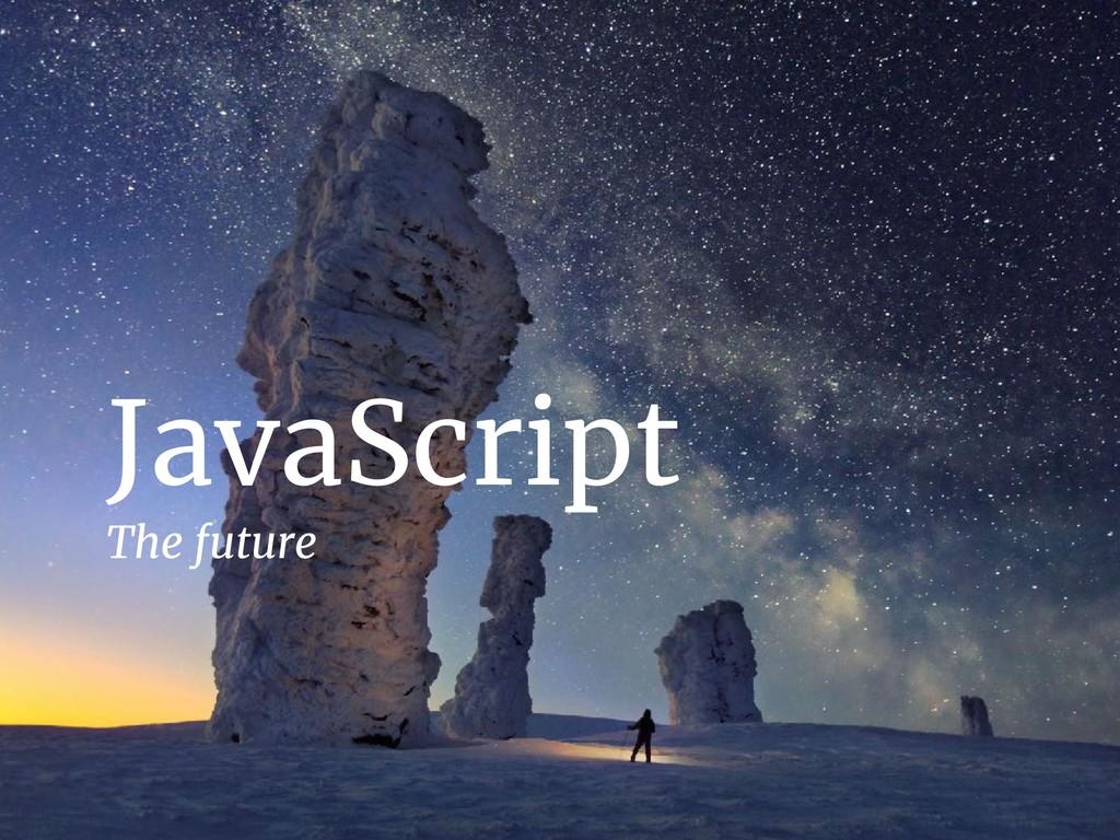 JavaScript The future
