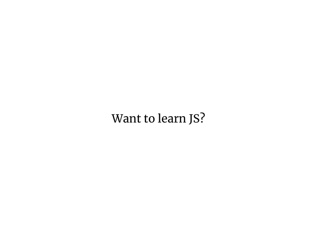 Want to learn JS?