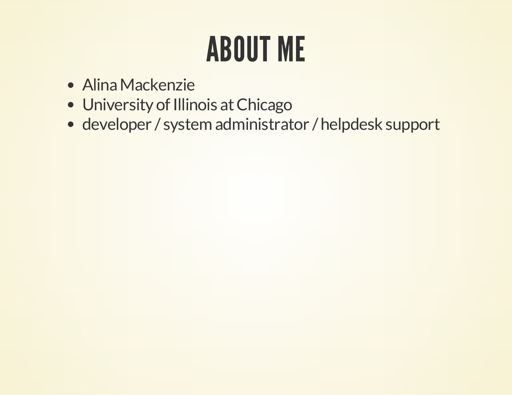 ABOUT ME Alina Mackenzie University of Illinois...