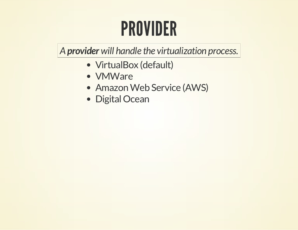PROVIDER A provider will handle the virtualizat...